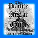 The Practice of the Presence of God (       UNABRIDGED) by Brother Lawrence Narrated by Phil Chenevert
