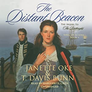 The Distant Beacon: Song of Acadia, Book 4 | [Janette Oke, T. Davis Bunn]