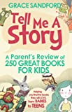 Tell Me A Story: A Parents Review of 250 Great Books for Kids