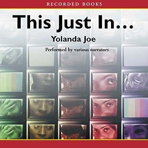This Just In   [Yolanda Joe]