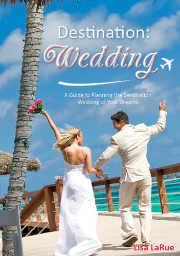 Destination: Wedding - A guide to planning the 