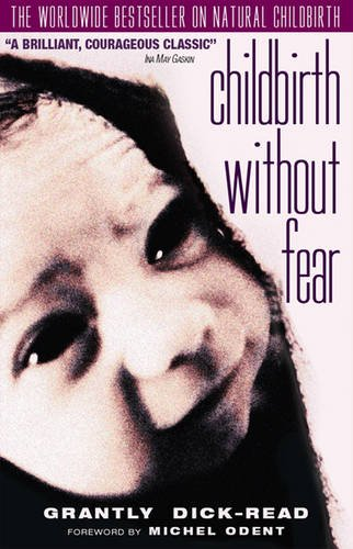 Childbirth without Fear: The Principles and Practice of Natural Childbirth (Import)