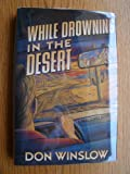 While Drowning in the Desert: A Neal Carey Mystery