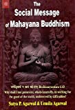 img - for The Social Message of Mahayana Buddhism: Bodhicaryavatara 4.40, Why Shall I Not Persevere, Whole-Heartedly, in Working for the Good of the World, Undeterred by Difficulties? book / textbook / text book
