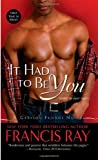 Francis Ray It Had to Be You (Grayson Friends)