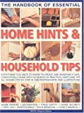 The Handbook of Essential Home Hints & Household Tips: Everything you need to know to create and maintain a safe, comfortable home with hundreds of ... child safety  * home security  *  first aid (1844764176) by Jones, Bridget