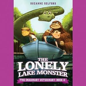 The Lonely Lake Monster | [Suzanne Selfors, Dan Santat (Illustrator)]
