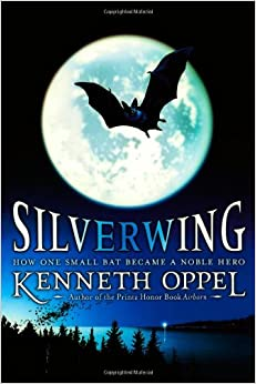 Silverwing (The Silverwing Trilogy): Kenneth Oppel