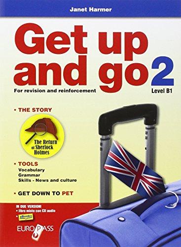 Get up and go. Con espansione online. Con CD Audio. Per le Scuole superiori: 2