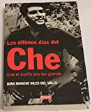 img - for  LTIMOS D AS DEL CHE, LOS book / textbook / text book