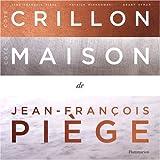 echange, troc Jean-François Piège, Patrick Mikanowski, Grant Symon - Côté Crillon, Côté Maison