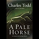 A Pale Horse (       UNABRIDGED) by Charles Todd Narrated by Simon Prebble