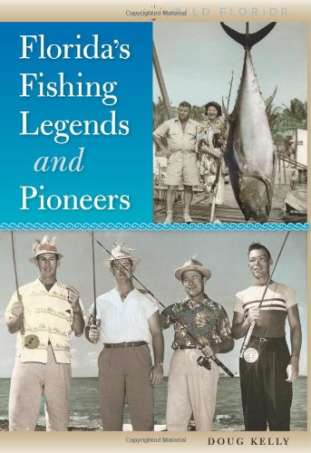 Florida'S Fishing Legends And Pioneers (Wild Florida)