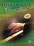 Left-Hand Solos -- Classical Theme, Bk 1: Left Hand Alone (Schaum Method Supplement) (0757917267) by Schaum, John W.
