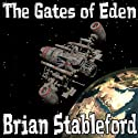 The Gates of Eden (       UNABRIDGED) by Brian M. Stableford Narrated by Paul Heitsch
