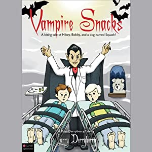 Vampire Snacks: Papa Derryberry Tales | [Larry Derryberry]