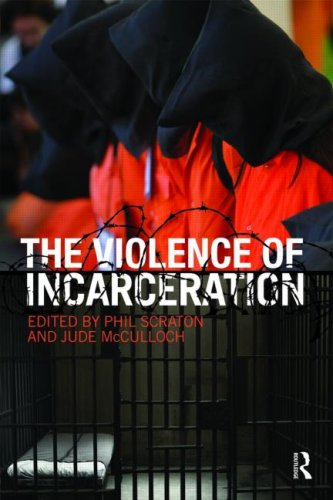 The Violence of Incarceration (Routledge Advances in Criminology)