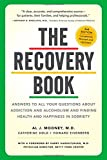 img - for The Recovery Book: Answers to All Your Questions About Addiction and Alcoholism and Finding Health and Happiness in Sobriety book / textbook / text book