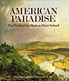 img - for American Paradise: The World of the Hudson River School book / textbook / text book