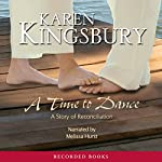 A Time to Dance: The Timeless Love Series | Karen Kingsbury