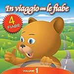 In Viaggio con le Fiabe - Vol. 1 | Fratelli Grimm,Paola Ergi