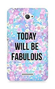AMEZ today will be fabulous Back Cover For Sony Xperia E4