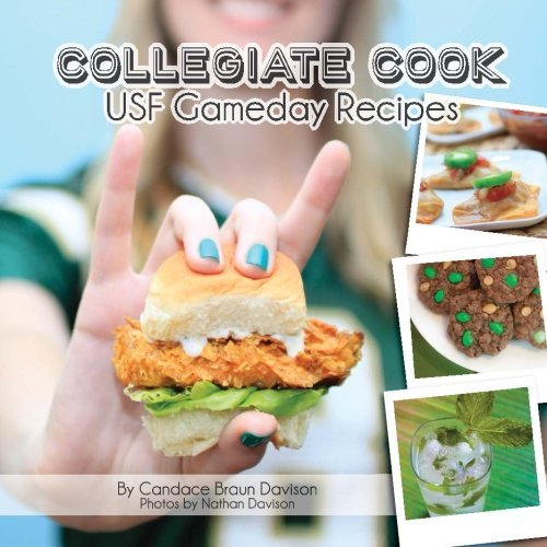 Collegiate Cook: USF Gameday Recipes: Volume 2 (Collegiate Cookbook) PDF