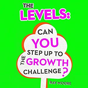 The Levels: Can You Step up to the Growth Challenge, Volume 2 Audiobook