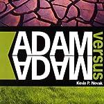 Adam vs. Adam | Kevin P. Novak