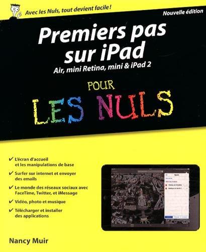 Premiers pas sur iPad pour les nuls : Air, mini Retina, mini & iPad 2