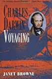 Charles Darwin: Voyaging  A Biography (0691026068) by Browne, E. J.