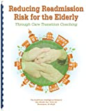 img - for Reducing Readmission Risk for the Elderly through Care Transition Coaching book / textbook / text book