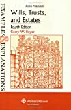 Wills, Trusts and Estates Examples & Explanations, 4e