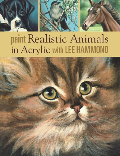 Paint Realistic Animals in Acrylic with Lee Hammond PDF