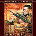 Hardwired Audiobook by Walter Jon Williams Narrated by Stefan Rudnicki
