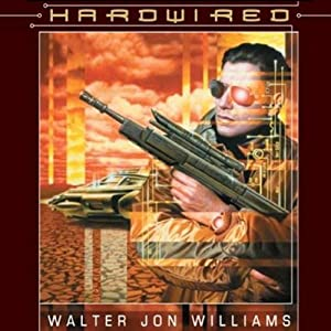 Hardwired | [Walter Jon Williams]
