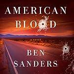 American Blood: A Novel   Ben Sanders