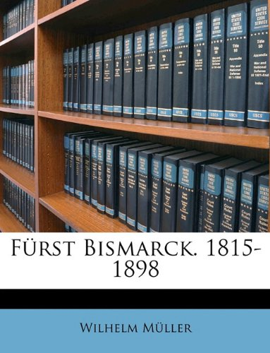 Fürst Bismarck. 1815-1898, vierte Auflage