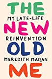 img - for The New Old Me: My Late-Life Reinvention book / textbook / text book