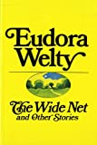 The Wide Net And Other Stories (0156966107) by Welty, Eudora