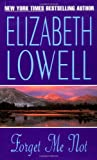 Forget Me Not (0380767597) by Elizabeth Lowell