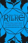 Rilke on Love and Other Difficulties:...