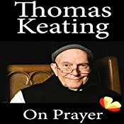 On Prayer | [Thomas Keating]