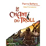 Le chant du trollpar Pierre Bottero