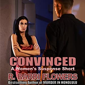 Convinced: A Women's Suspense Short | [R. Barri Flowers]