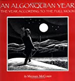 An Algonquian Year: The Year According to the Full Moon (0618007059) by McCurdy, Michael