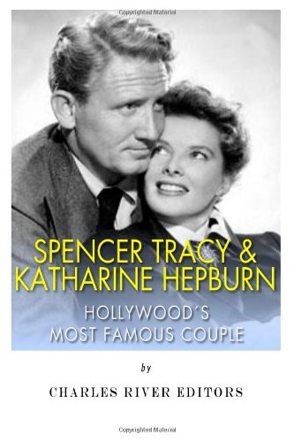 Spencer Tracy and Katharine Hepburn: Hollywood's Most Famous Couple