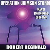 Operation Crimson Storm: War of Two Worlds, Book 2 | Robert Reginald