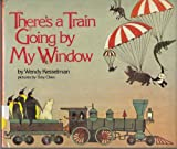 There's a Train Going by My Window (0385156707) by Kesselman, Wendy
