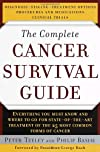 The Complete Cancer Survival Guide: Everything You Must Know and Where to go For State-Of-The-Art Treatment of the 25 Most Common Forms of Cancer.